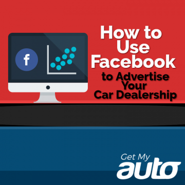 How-to-Use-Facebook-to-Advertise-Your-Car-Dealership-GetMyAuto