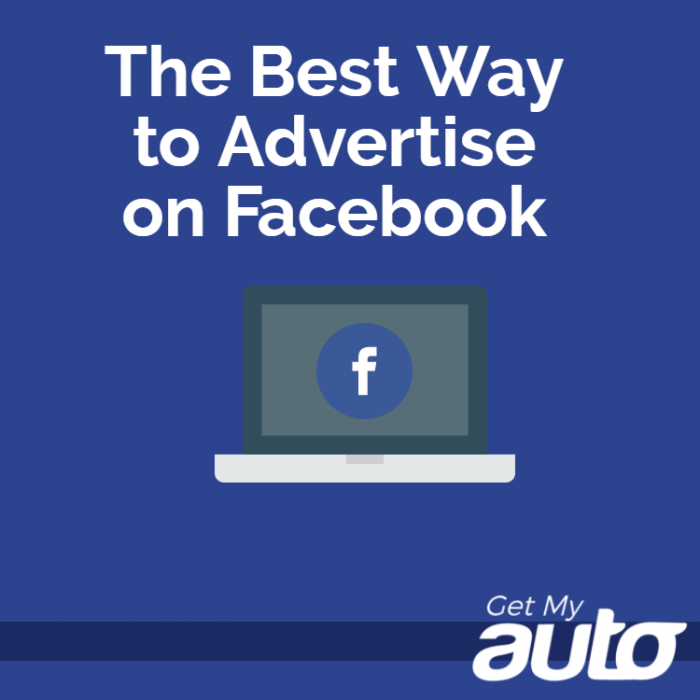 The Best Way To Advertise On Facebook