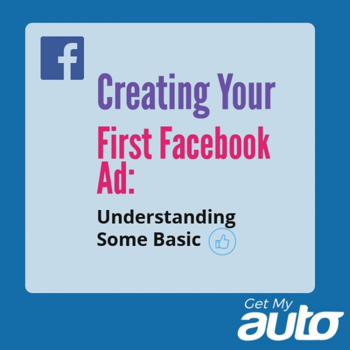 Creating-Your-First-Facebook-Ad-Understanding-Some-Basic-GetMyAuto