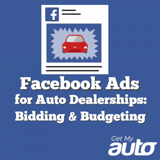 Facebook-Ads-for-Auto-Dealerships-Bidding-&-Budgeting-GetMyAuto