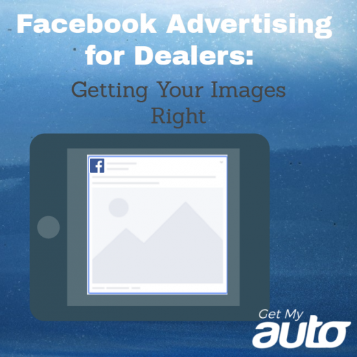Facebook-Advertising-for-Dealers-Getting-Your-Images-Right-GetMyAuto