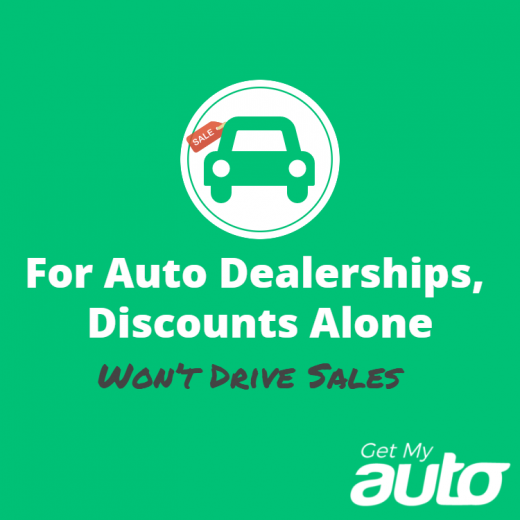 For-Auto-Dealerships,-Discounts-Alone-Won't-Drive-sales-GetMyAuto