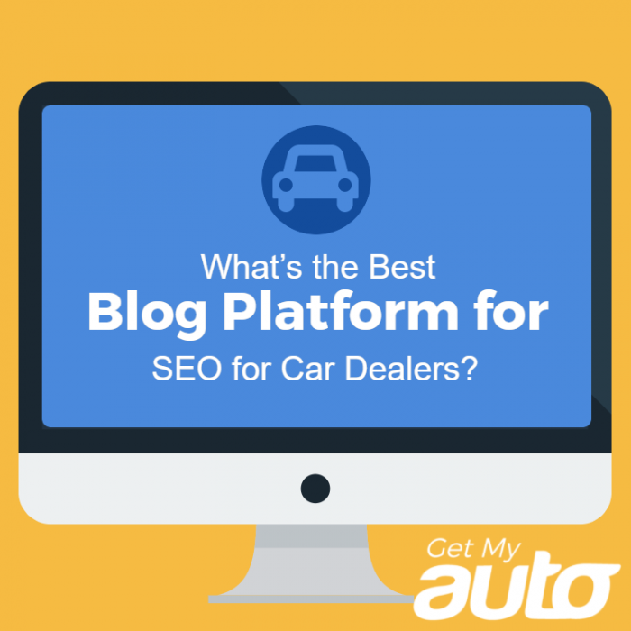 What's-the-Best-Blog-Platform-for-SEO-for-Car-Dealers-GetMyAuto