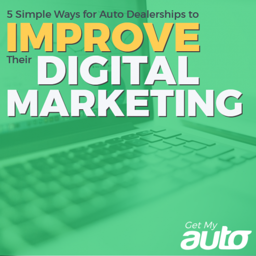 5 Simple Ways for Auto Dealerships to Improve Their Digital Marketing