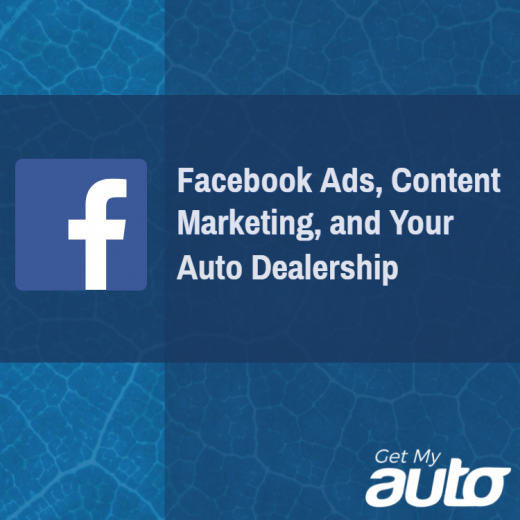 Facebook-Ads,-Content-Marketing, and-Your-Auto-Dealership-GetMyAuto (1)