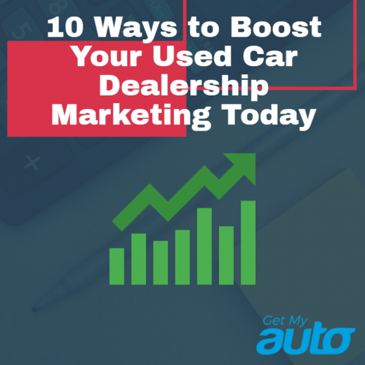 10-Ways-to-Boost-Your-Used-Car-Dealership-Marketing-Today-GetMyAuto