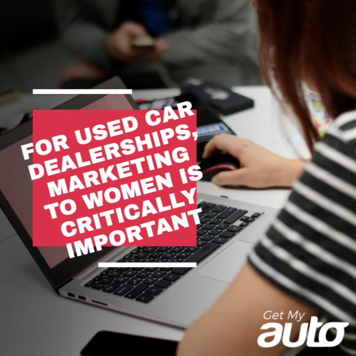 For-Used-Car-Dealerships-Marketing-to-Women-is-Critically-Important-GetMyAuto