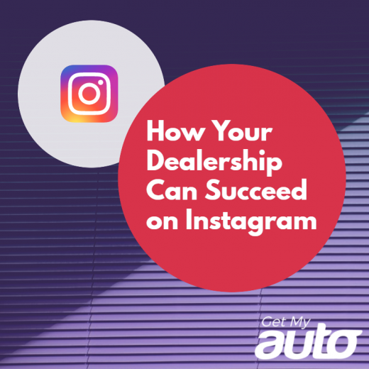 How-Your-Dealership-Can-Succeed-on-Instagram-GetMyAuto