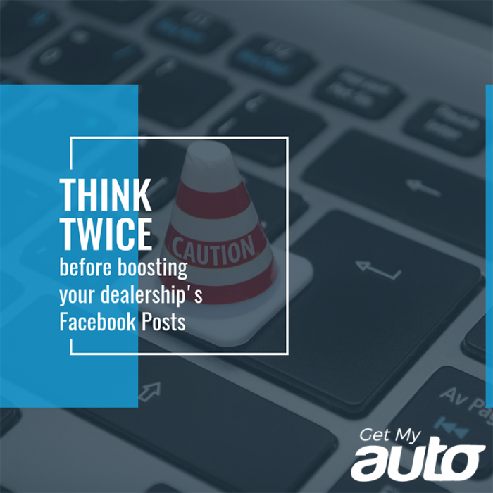 Think-Twice-Before-Boosting-Your-Dealerships-Facebook-Posts-GetMyAuto