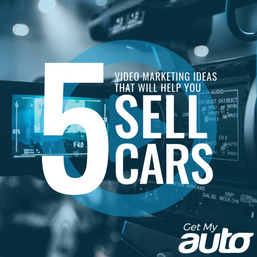 5-Video-Marketing-Ideas-That-Will-Help-You-Sell-Cars-GetMyAuto