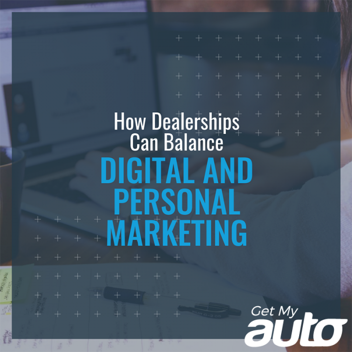 How-Dealerships-Can-Balance-Digital-and-Personal-Marketing-GetMyAuto