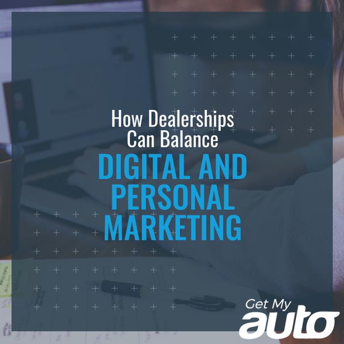How-Dealerships-Can-Balance-Digital-and-Personal-Marketing-GetMyAuto