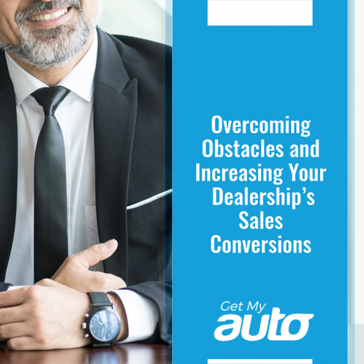 Overcoming-Obstacles-and-Increasing-Your-Dealerships-Sales-Conversions-GetMyAuto