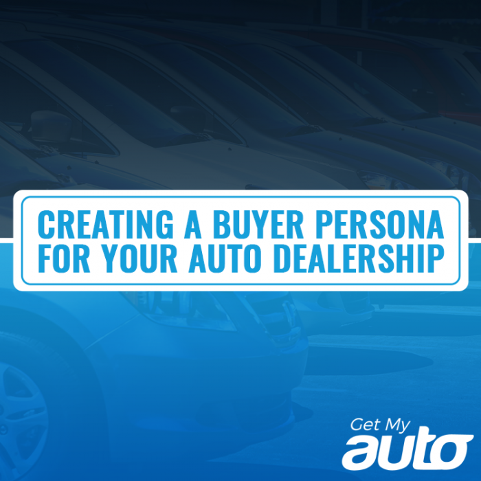 Creating-a-Buyer-Persona-for-Your-Auto-Dealership-GetMyAuto