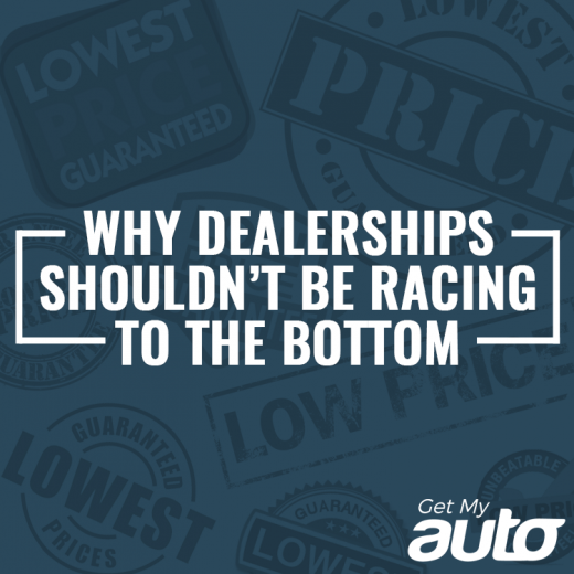 Why-Dealerships-Shouldnt-Be-Racing-to-the-Bottom-GetMyAuto
