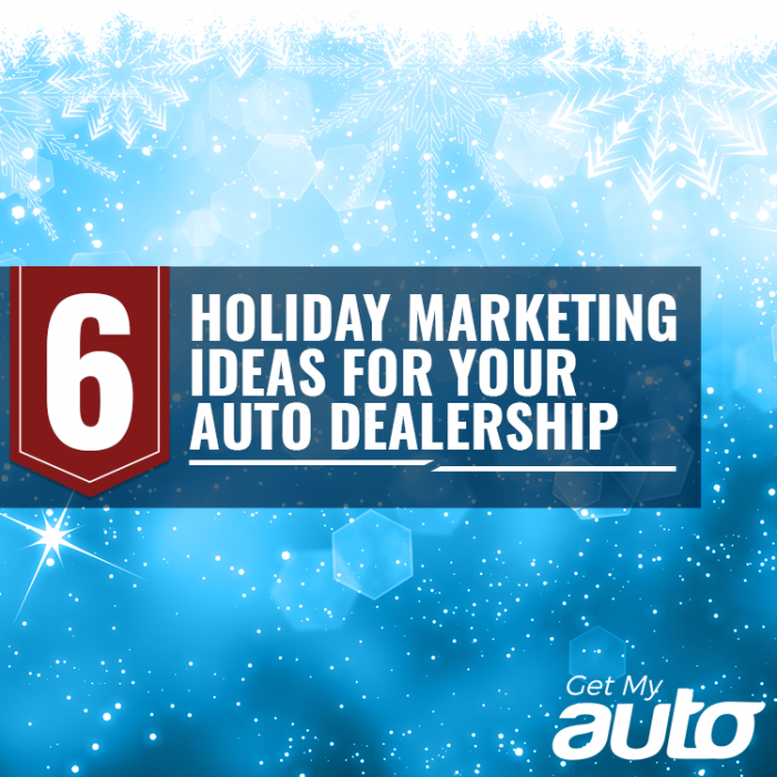 6-Holiday-Marketing-Ideas-for-Your-Auto-Dealership-GetMyAuto