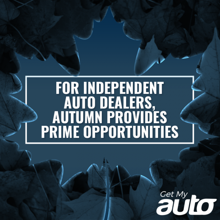 For Independent Auto Dealers, Autumn Provides Prime Opportunities-GetMyAuto