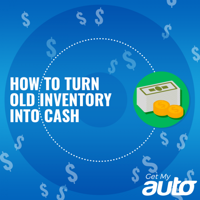 How-to-Turn-Old-Inventory-into-Cash-GetMyAuto