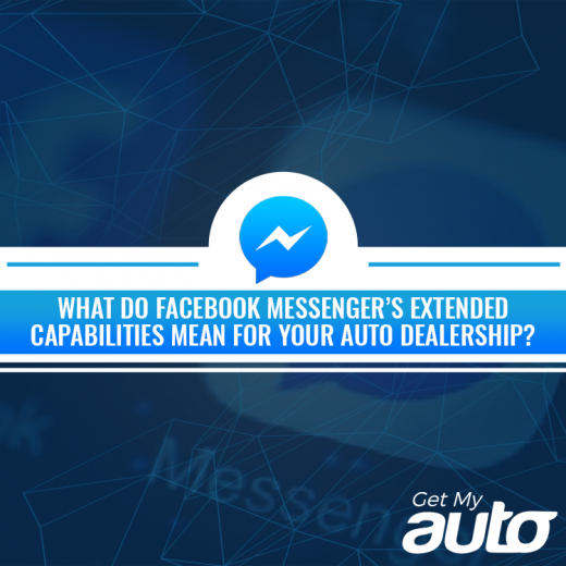 What-Do-Facebook-Messengers-Extended-Capabilities-Mean-for-Your-GetMyAuto