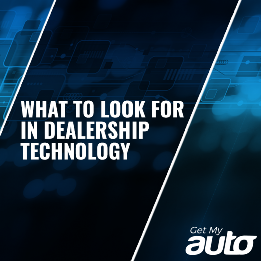 What-to-Look-for-In-Dealership-Technology-GetMyAuto