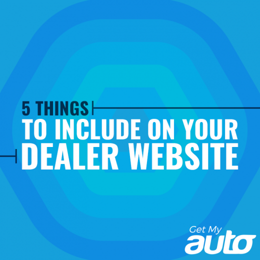5 Things to Include on Your Dealer Website- GetMyAuto