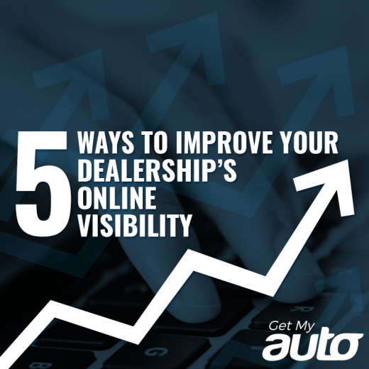 5 Ways to Improve Your Dealership's Online Visibility-GetMyAuto