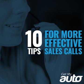 10 Tips for More Effective Sales Calls GetMyAuto