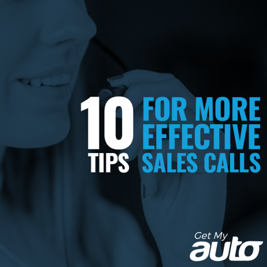 10 Tips for More Effective Sales Calls GetMyAuto