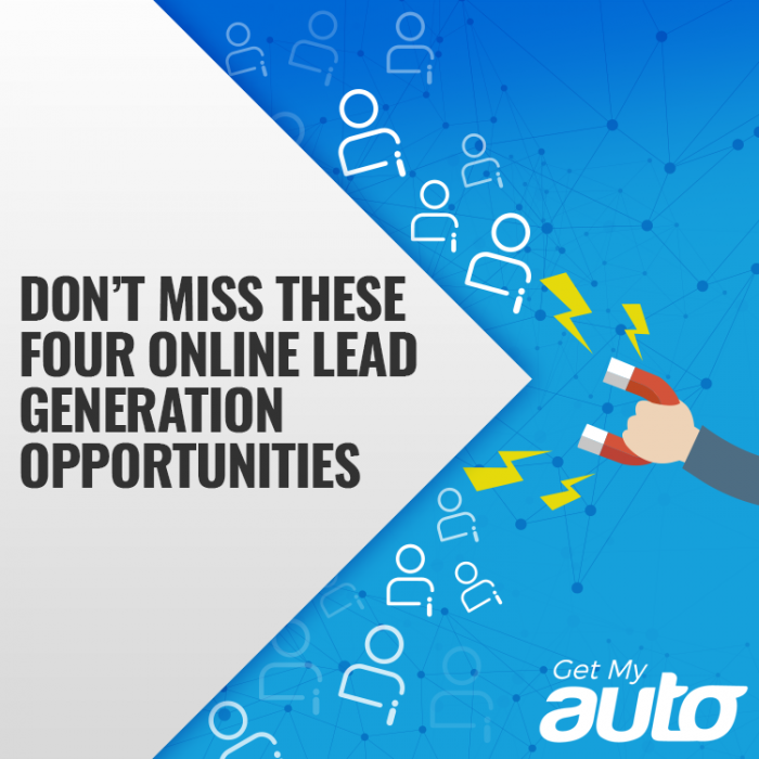 Don't Miss These Four Online Lead Generation Opportunities-GetMyAuto