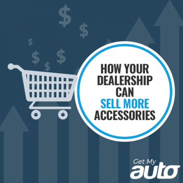 How Your Dealership Can Sell More Accessories-GetMyAuto