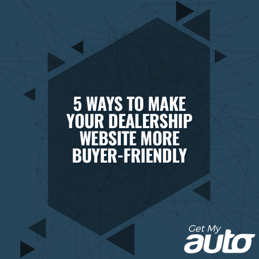5 Ways to Make Your Dealership Website More Buyer-Friendly-GetMyAuto