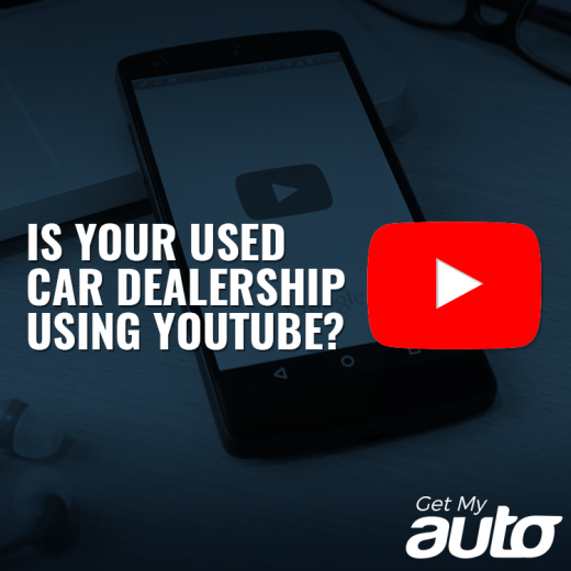 Is Your Used Car Dealership Using YouTube-GetMyAuto