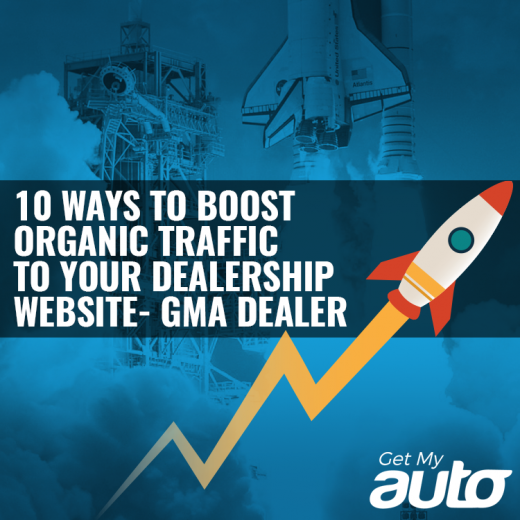 10 Ways to Boost Organic Traffic to Your Dealership Website-GetMyAuto