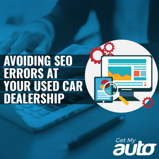 Avoiding SEO Errors at Your Used Car Dealership-GetMyAuto