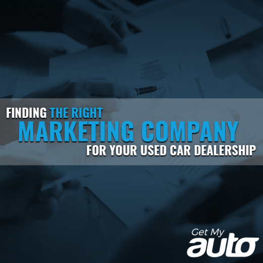 Finding the Right Marketing Company for Your Used Car Dealership-GetMyAuto