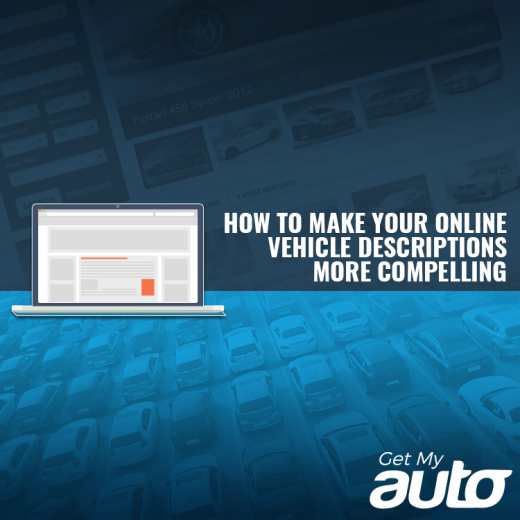 How to Make Your Online Vehicle Descriptions More Compelling-GetMyAuto
