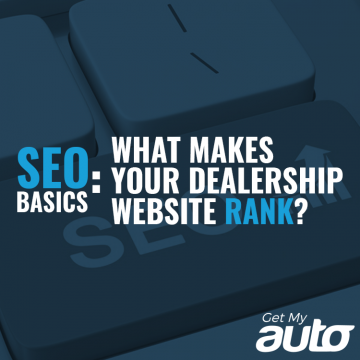 SEO Basics: What Makes Your Dealership Website Rank-GetMyAuto