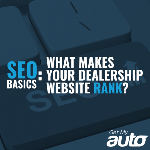 SEO Basics: What Makes Your Dealership Website Rank-GetMyAuto