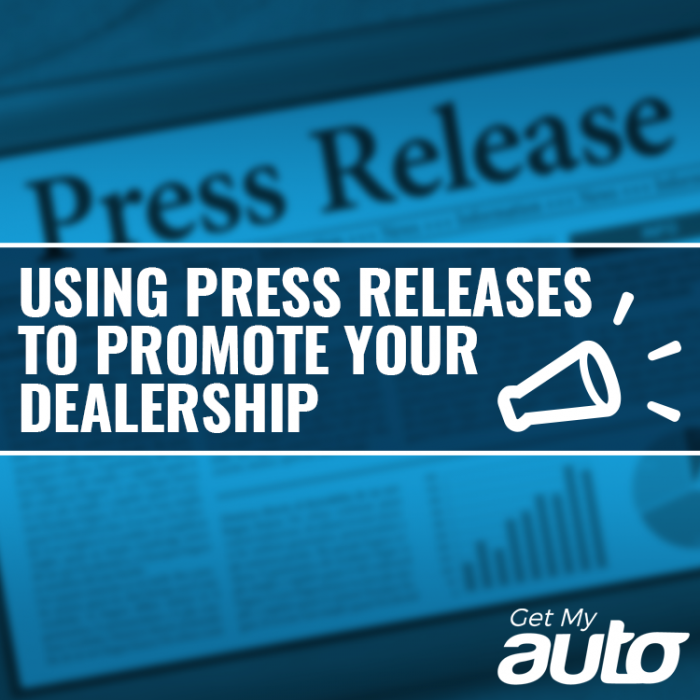 Using Press Releases to Promote Your Dealership-GetMyAuto