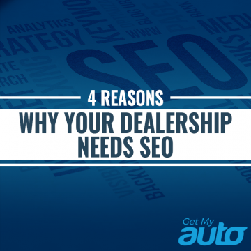Join Get My Auto in exploring four reasons why every used car dealership should invest in an SEO campaign. GetMyAuto