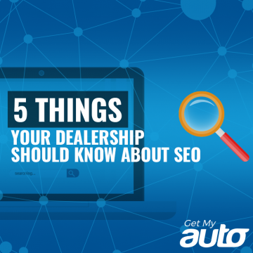 5 Things Your Dealership Should Know About SEO GetMyAuto