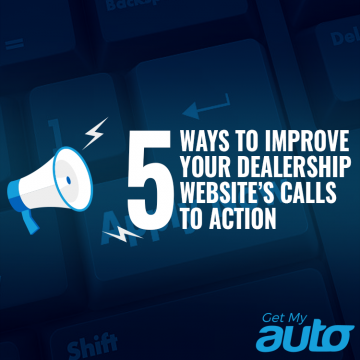 5 Ways to Improve Your Dealership Website's Calls to Action GetMyAuto