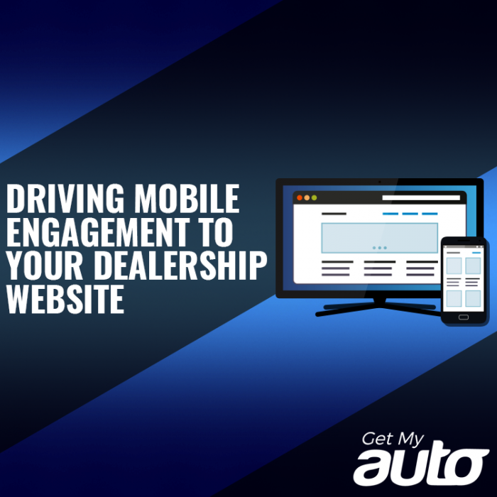 Driving Mobile Engagement to Your Dealership Website-GetMyAuto