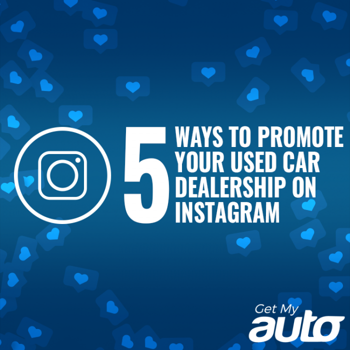 5 Ways to Promote Your Used Car Dealership on Instagram