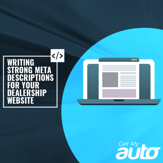 Writing Strong Meta Descriptions for Your Dealership Website GetMyAuto