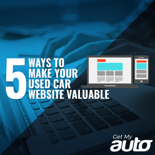5 Ways to Make Your Used Car Website Valuable GetMyAuto