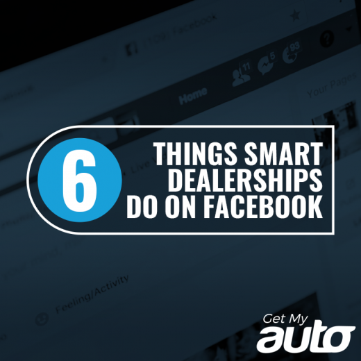 6 Things Smart Dealerships Do on Facebook GetMyAuto