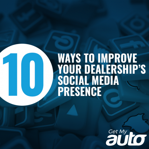 10 Ways to Improve Your Dealership's Social Media Presence GetMyAuto