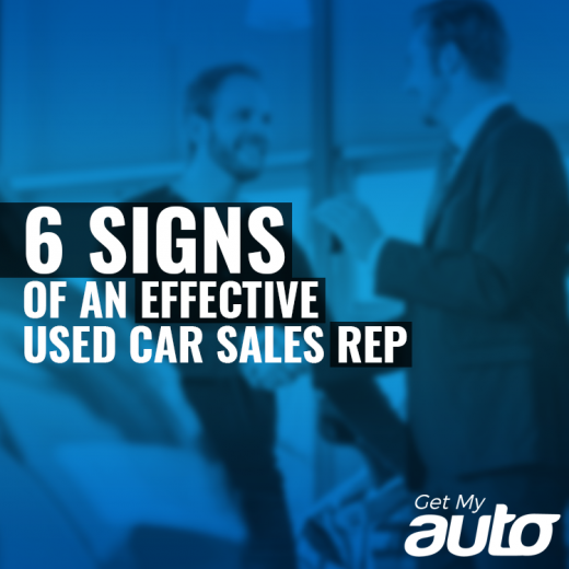 6 Signs of an Effective Used Car Sales Rep GetMyAuto