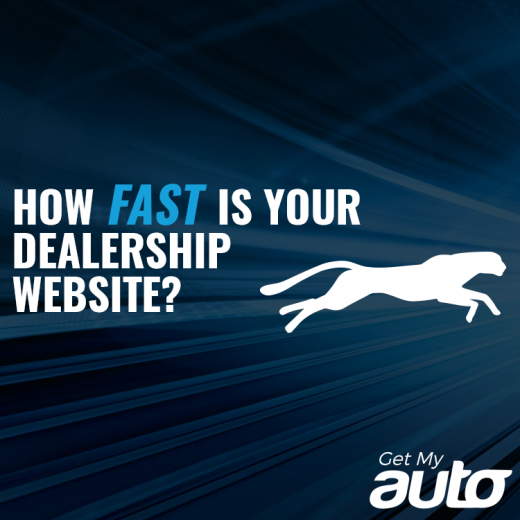 How Fast is Your Dealership Website GetMyAuto